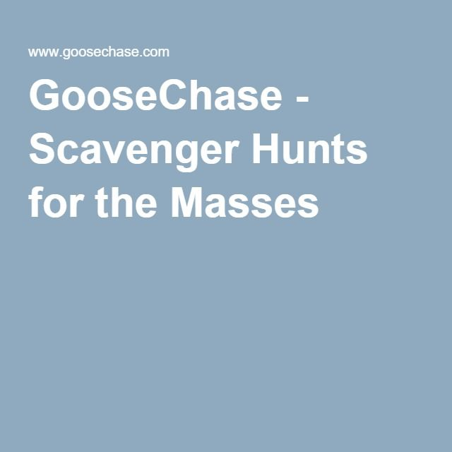 GooseChase - Scavenger Hunts for the Masses #gamification