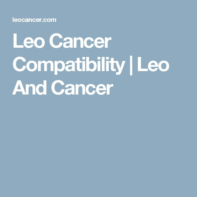 Leo Cancer Compatibility   Leo And Cancer