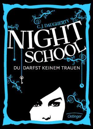 Leseratten Lesen: [Rezension]Night School - du darfst keinem trauen