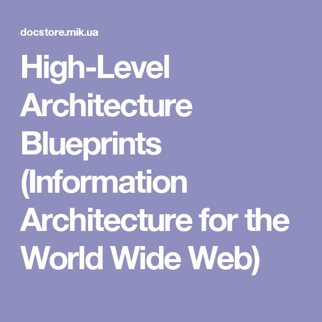 High-Level Architecture Blueprints (Information Architecture for the World Wide Web)