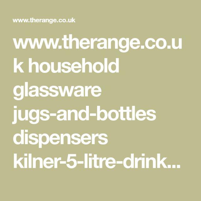 www.therange.co.uk household glassware jugs-and-bottles dispensers kilner-5-litre-drinks-dispenser