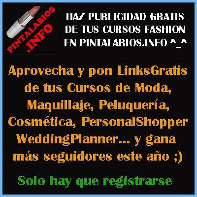 PonLinkGratisDeTus #Cursos de #Moda #Maquillaje #Peluqueria #WeddingPlanner #PersonalShopper http://www.pintalabios.info/es/