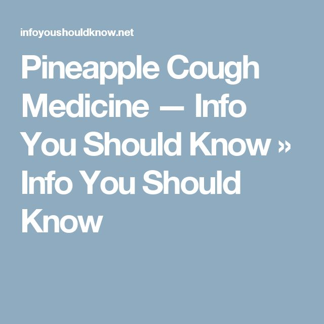 Pineapple Cough Medicine — Info You Should Know » Info You Should Know