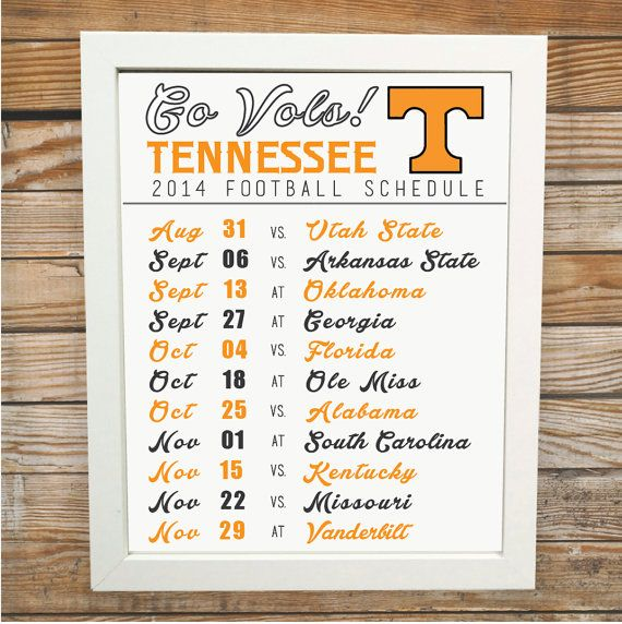 Tennessee Football 2014 Schedule - Instant Download - 8x10 - Printable Art $5.00 - Need to make my own