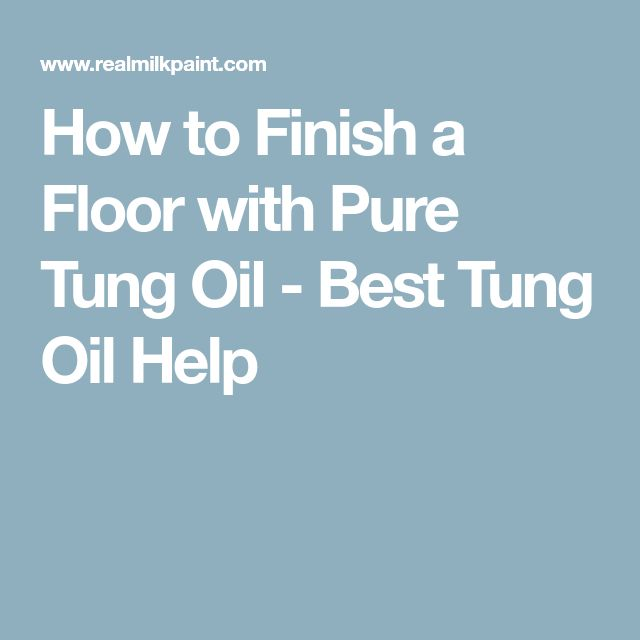 How to Finish a Floor with Pure Tung Oil - Best Tung Oil Help