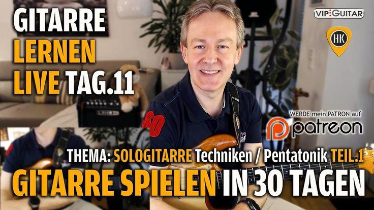 Gitarre Lernen Tag.11- Gitarre spielen in 30 Tagen - Einsteigerkurs - So...