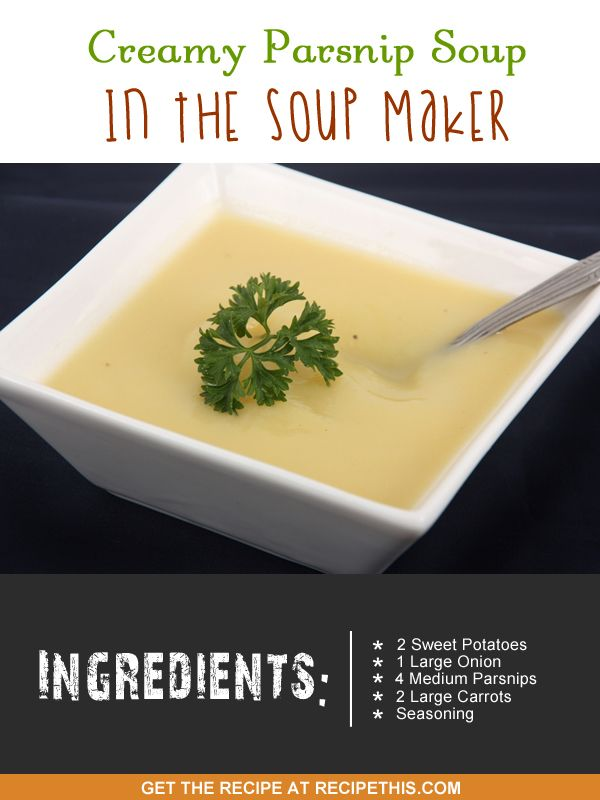 Soup Maker Recipes | creamy parsnip soup in the #soupmaker