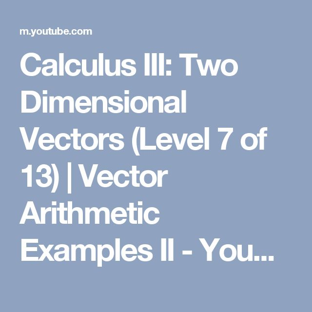 Calculus III: Two Dimensional Vectors (Level 7 of 13) | Vector Arithmetic Examples II - YouTube
