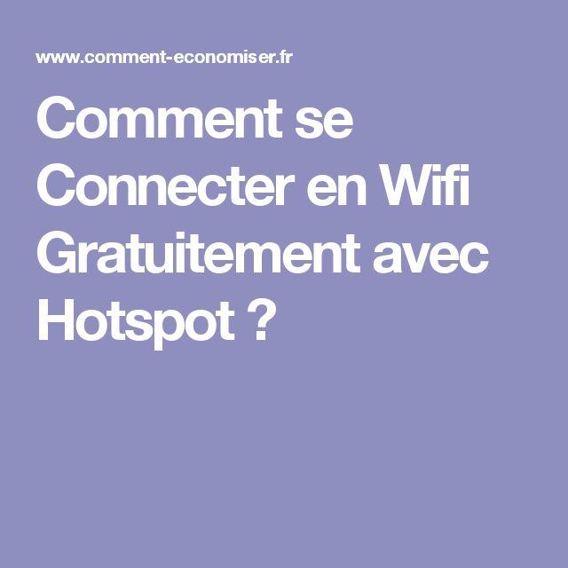 Comment se Connecter en Wifi Gratuitement avec Hotspot ?