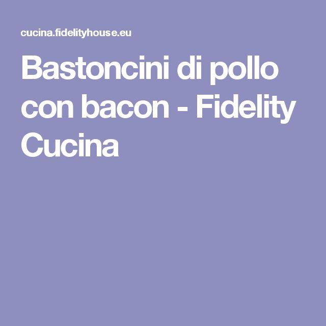 Bastoncini di pollo con bacon - Fidelity Cucina