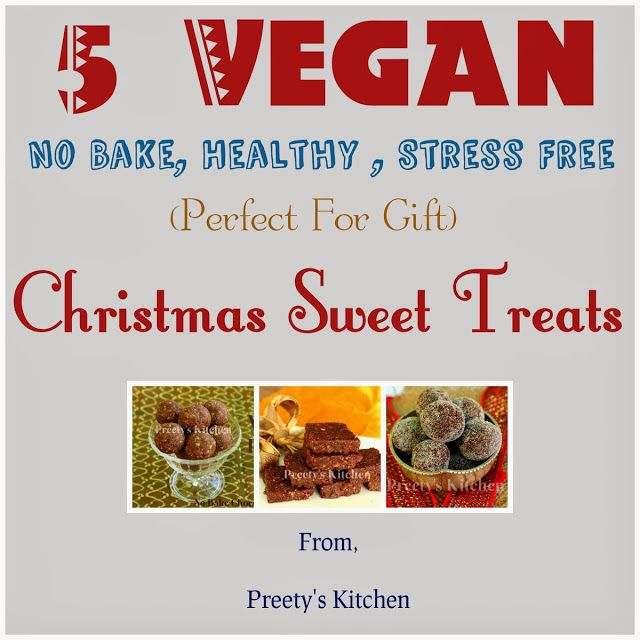 5 Vegan ( No Bake ) #Christmas Sweet Treats