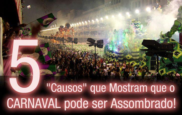 """Assombrado: 5 """"Causos"""" que Mostram que o Carnaval pode ser Assombrado!"""