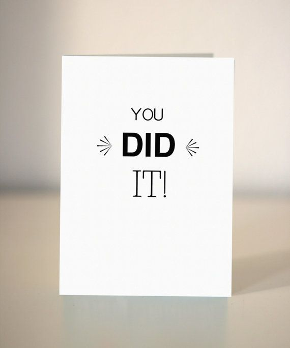 Congratulations card. You did it! oh yes you did
