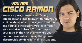 Which Flash character are you? Yaaaaaaah! I got Cisco, and it totally fits!