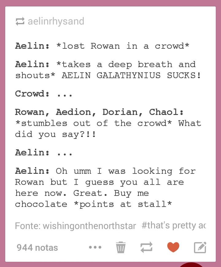 "I love this except I feel like Dorian, Aedion, and Chaol would all run forward the ""the hell did you just say?!"" And Rowan would come strolling up like ""damn right she does"""