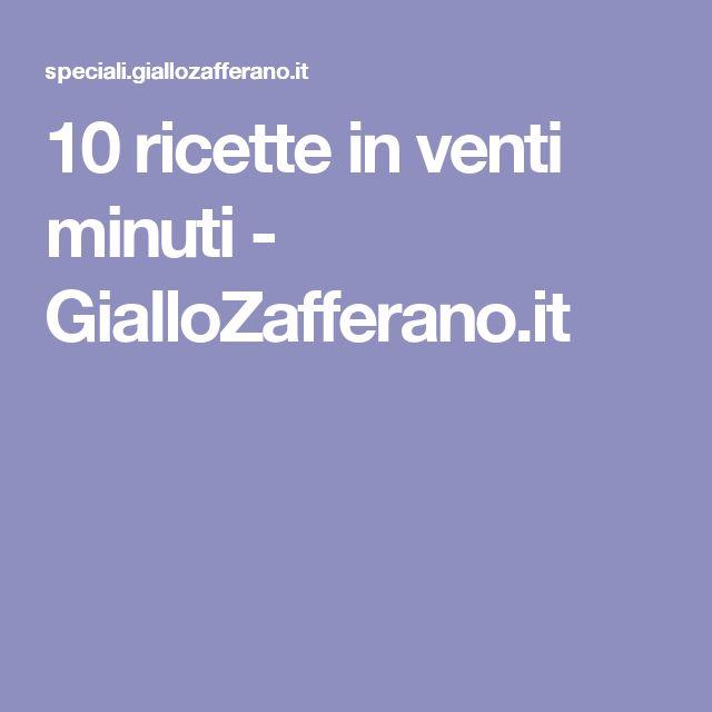 10 ricette in venti minuti - GialloZafferano.it