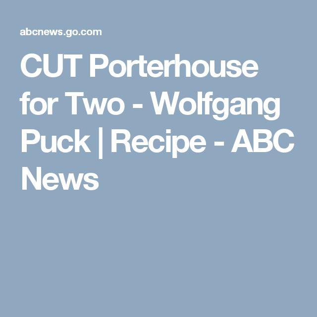 CUT Porterhouse for Two - Wolfgang Puck   Recipe - ABC News