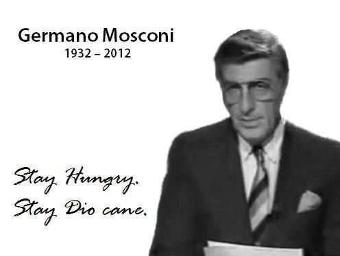 Germano Mosconi R.i.p. (for others burn in hell!)