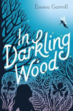 In Darkling Wood By Emma Carroll Released Mar When Alice Goes To Stay With Her Grandmother She Discovers The Magical Where Meets A