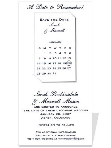This calendar magnet slips neatly into a card holder. More information is printed on the card. Wedding etiquette experts have mixed opinions on Web-based invitations. On the pro side, a Web site provides guests with information on hotel accommodations, maps, and directions. Invitation Consultants; Magnetic Reminder in White; www.invitationconsultants.com 100 for $213.46./