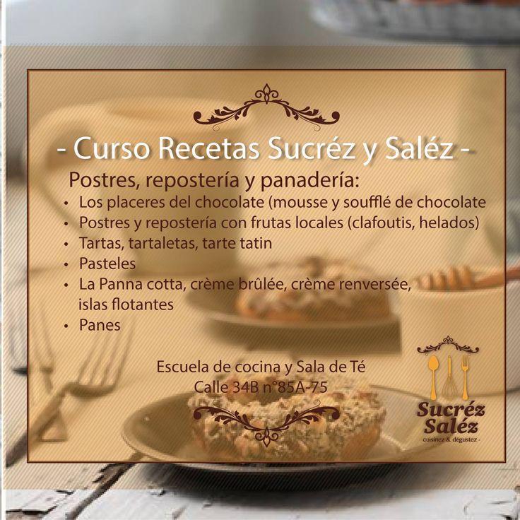 CURSO RECETAS SUCREZ SALEZ - Postres, reposteria y panadería.  Conoce nuestros cursos de cocina de Sucréz Saléz, estaremos abiertos a partir de 03 de marzo de 2015.  Nuestra sala de té estará abierta de lunes a sábado entre las 2:00 y 7:00 p.m.