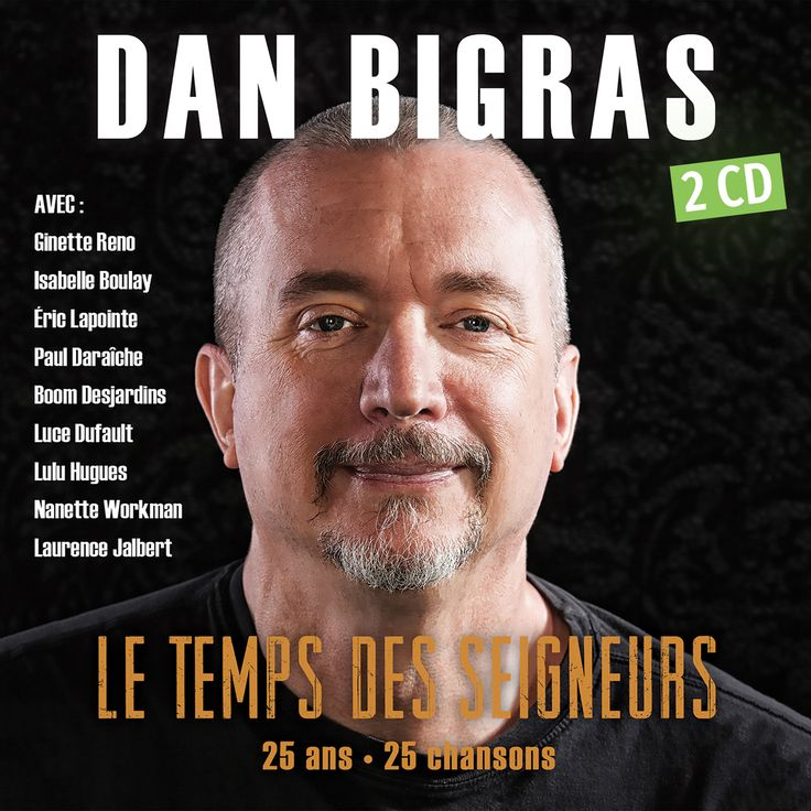 Le temps des seigneurs, 25 ans • 25 chansons - Dan Bigras - 2 CD -   Nombre de titres : 25 titres -   Référence : 00059598  #CD #Musique #Cadeau #Vacance #Chalet