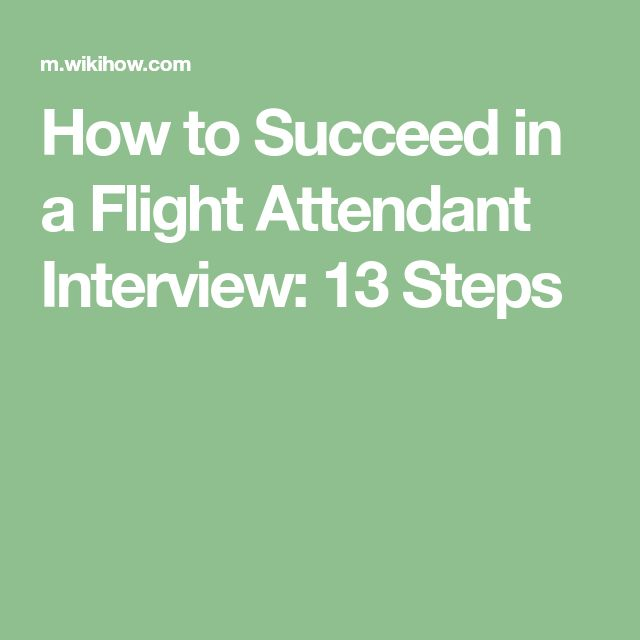 How to Succeed in a Flight Attendant Interview: 13 Steps