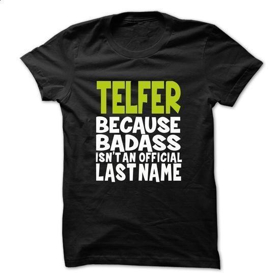 TELFER BadAss - #band tee #tshirt logo. SIMILAR ITEMS => https://www.sunfrog.com/Valentines/TELFER-BadAss.html?68278