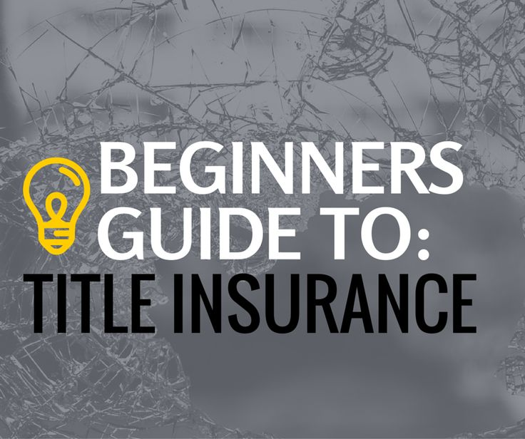 Beginners Guide to Title Insurance
