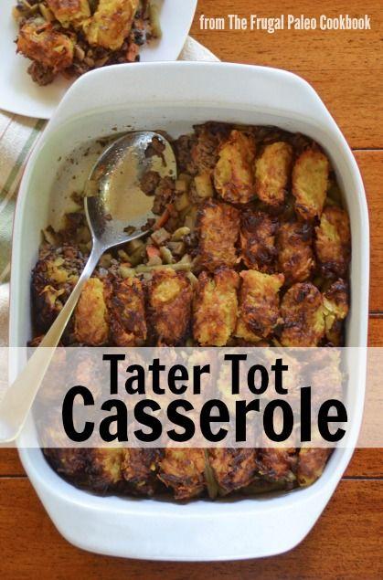 Tater Tot Casserole from www.PopularPaleo.com