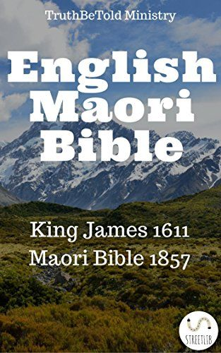English Maori Bible: King James 1611 - Maori Bible 1857 (Parallel Bible Halseth):   This publication contains King James Bible (1611, Pure Cambridge Version) (The Old Testament and The New Testament) and Maori Bible (1857) (The Old Testament and The New Testament) translation. It has 173,772 references and shows 2 formats of The Bible. It includes King James Bible and Maori Bible (The Old Testament and The New Testament) formatted in a <b>read and navigation friendly</b> format, or the...