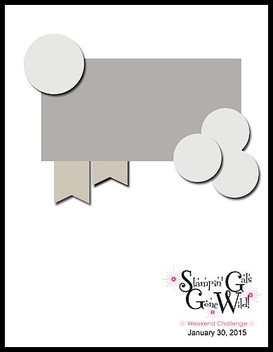 Stampin' Gals Gone Wild Weekend Challenge!  January 30, 2015  www.SimplySimpleStamping.com