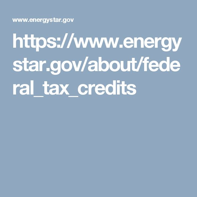 https://www.energystar.gov/about/federal_tax_credits