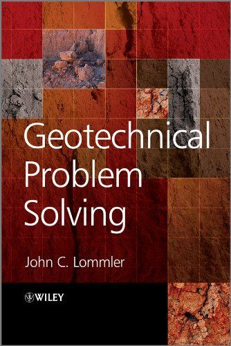 Geotechnical Problem Solving by John C. Lommler. $86.13. 358 pages. Author: John C. Lommler. Publisher: Wiley; 1 edition (January 26, 2012)