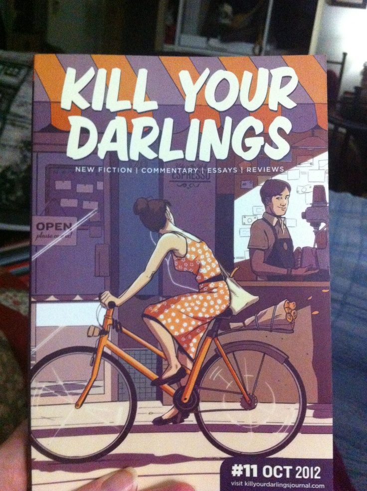 Kill Your Darlings #11 Oct 2012 (Setting myself the goal to be published in this journal within the next couple of years)