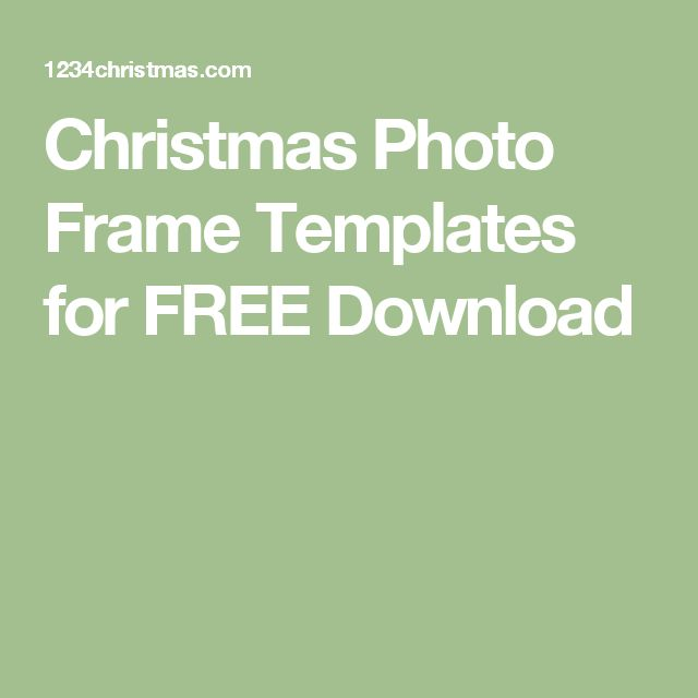 Christmas Photo Frame Templates for FREE Download