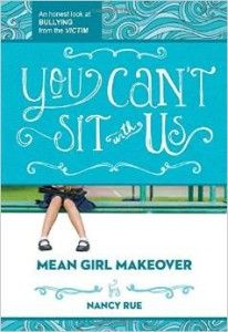 "Check out ""You Can't Sit With Us"" book 2 in #NancyRue 's Mean Girl Makeover series. #sonotokay"