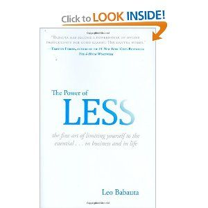 The Power of Less: The Fine Art of Limiting Yourself to the Essential...in Business and in Life