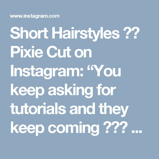 """Short Hairstyles   Pixie Cut on Instagram: """"You keep asking for tutorials and they keep coming  Thank you @sarahb.h for this clip."""""""