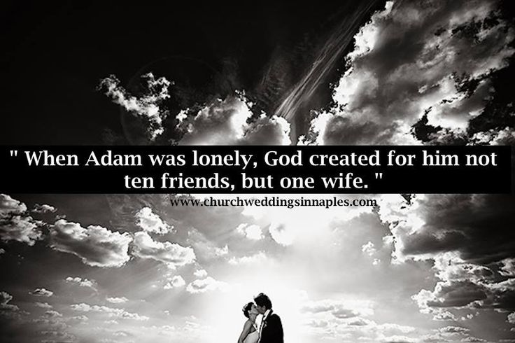"""www.churchweddingsinnaples.com ~ """"When Adam was lonely, God created for him not ten friends, but one wife."""" #marriage"""
