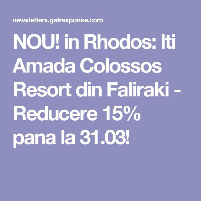 NOU! in Rhodos: lti Amada Colossos Resort din Faliraki - Reducere 15% pana la 31.03!