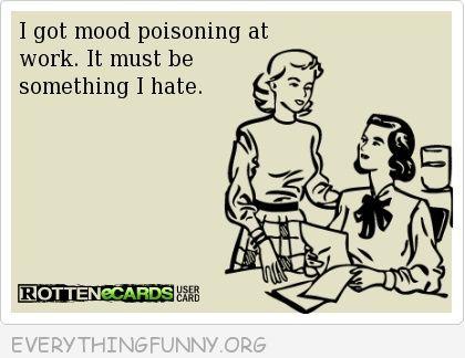 I got mood poisoning at work