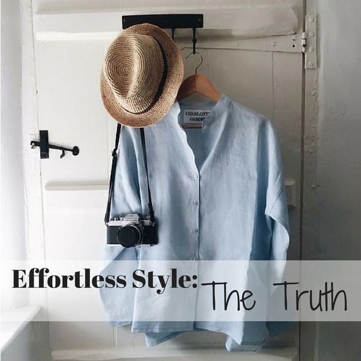 Effortless Style: The Truth