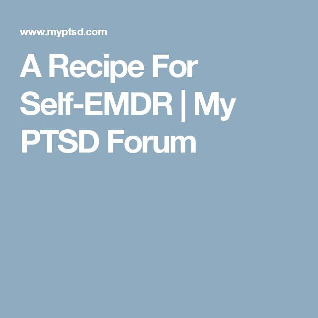 A Recipe For Self-EMDR | My PTSD Forum