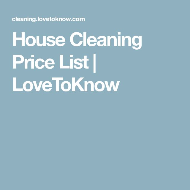 House Cleaning Price List | LoveToKnow