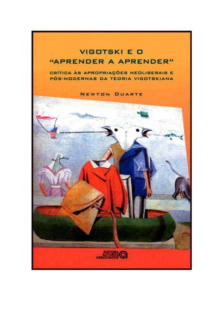 """Vigotsky e o Aprender a Aprender  Livro de Newton Duarte com o tema """"Vigotsky e o Aprender a Aprender""""."""