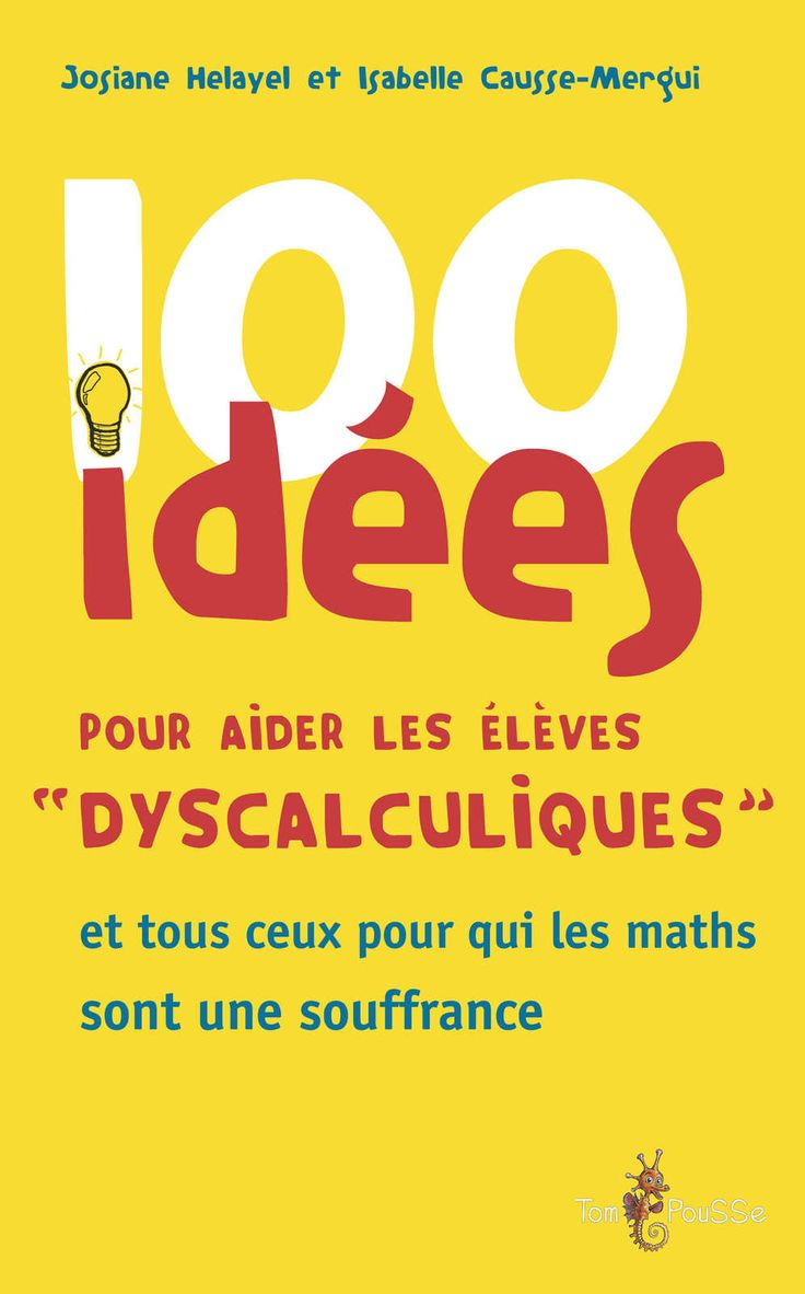 100 idees pour aider les eleves dyscalculiques: Amazon.ca: Isabelle. Helayel, Josiane. Causse ...