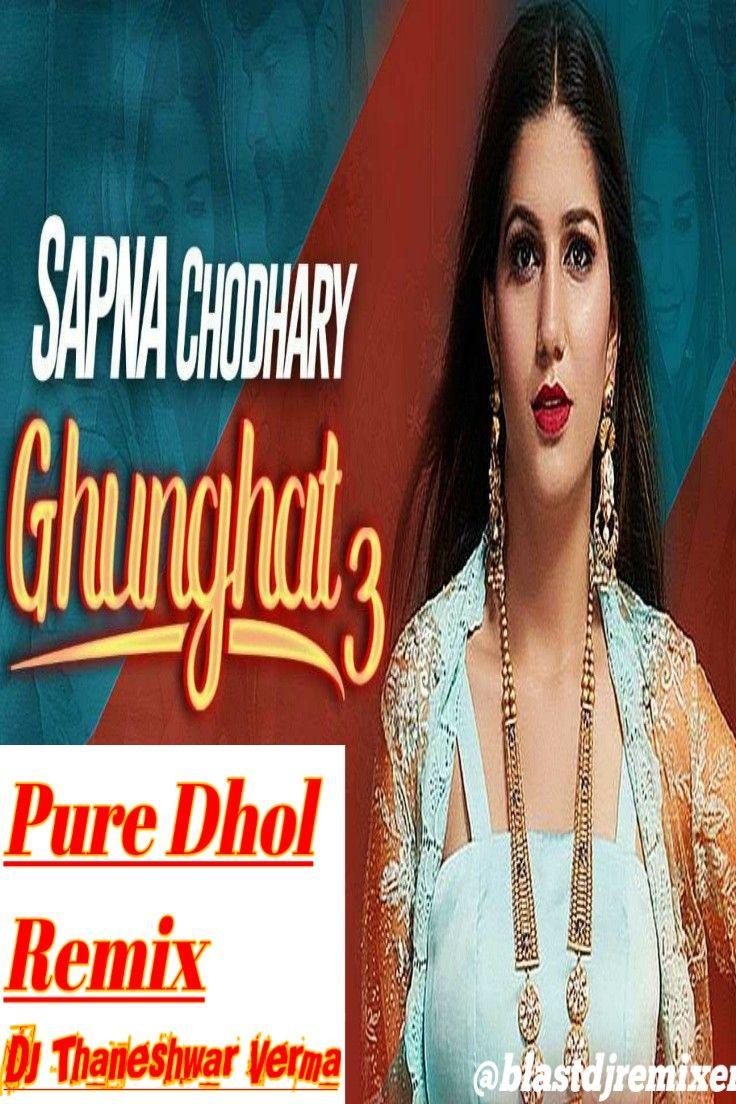 Ghunghat Ki Fatkar Pure Dhol Remix Dj Thaneshwar Dance Video Song Songs Dj Remix Songs