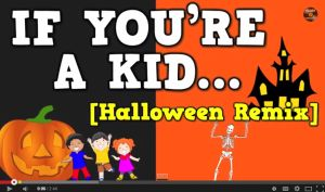 If You're a Kid {Halloween Version}