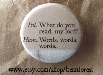 words words words Hamlet Shakespeare pinback button by beanforest, $1.50